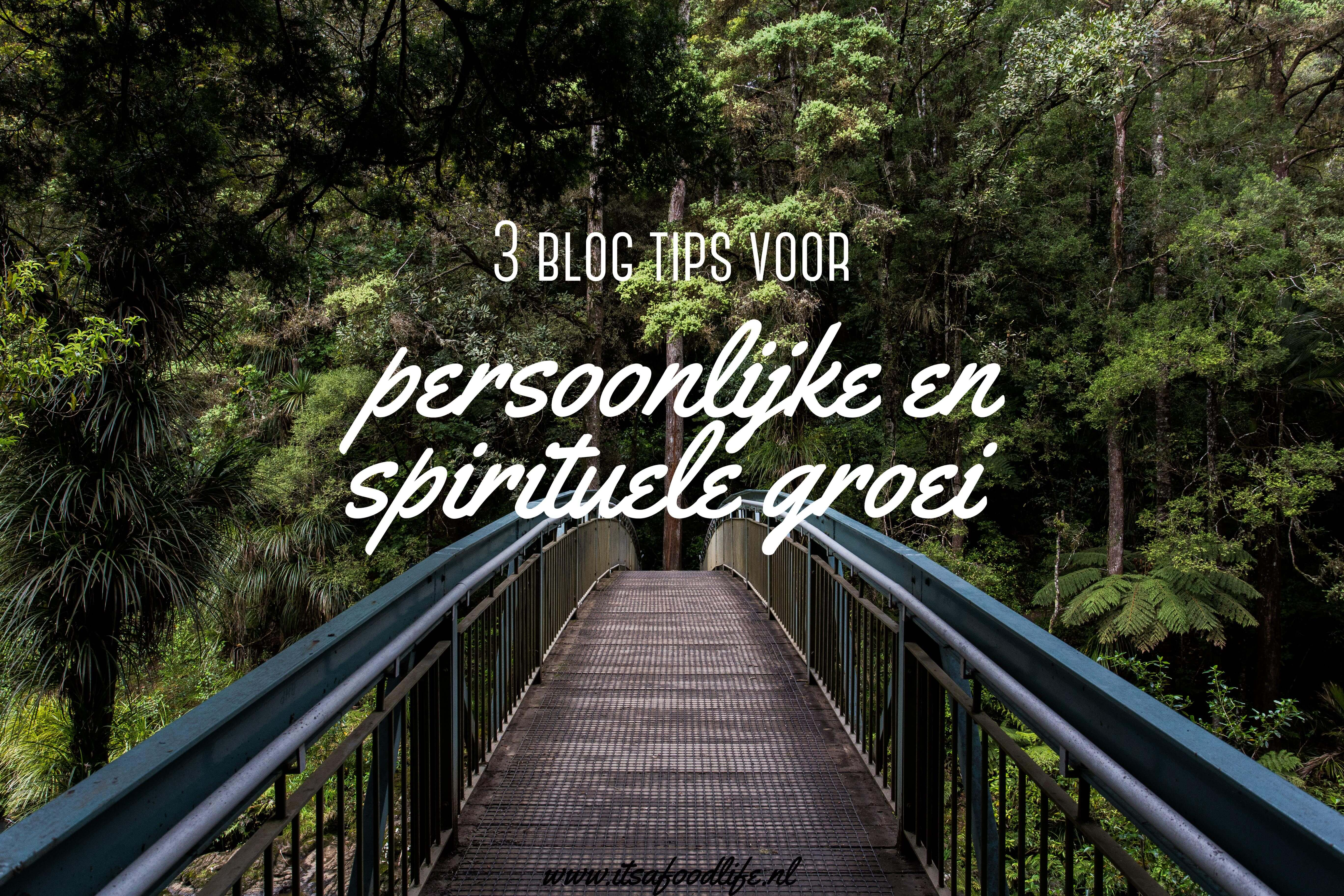3 blog tips over persoonlijke en spirituele groei | It's a Food Life