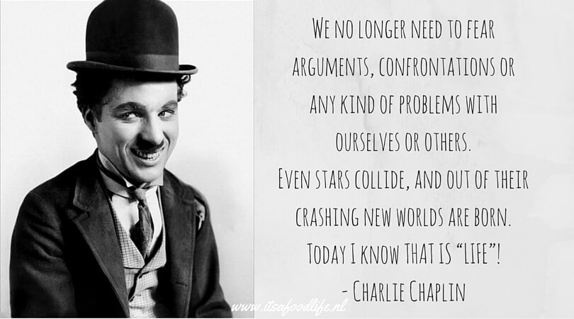 As I began to love myself - Charlie Chaplin | It's a Food Life