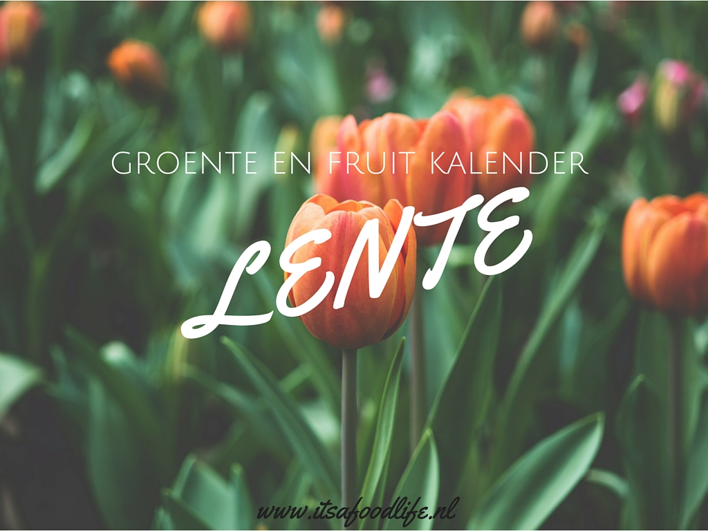 Groente en fruit kalender Lente - It's a Food Life