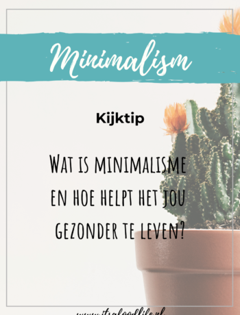 Wat is minimalisme gezonder leven | It's a food life