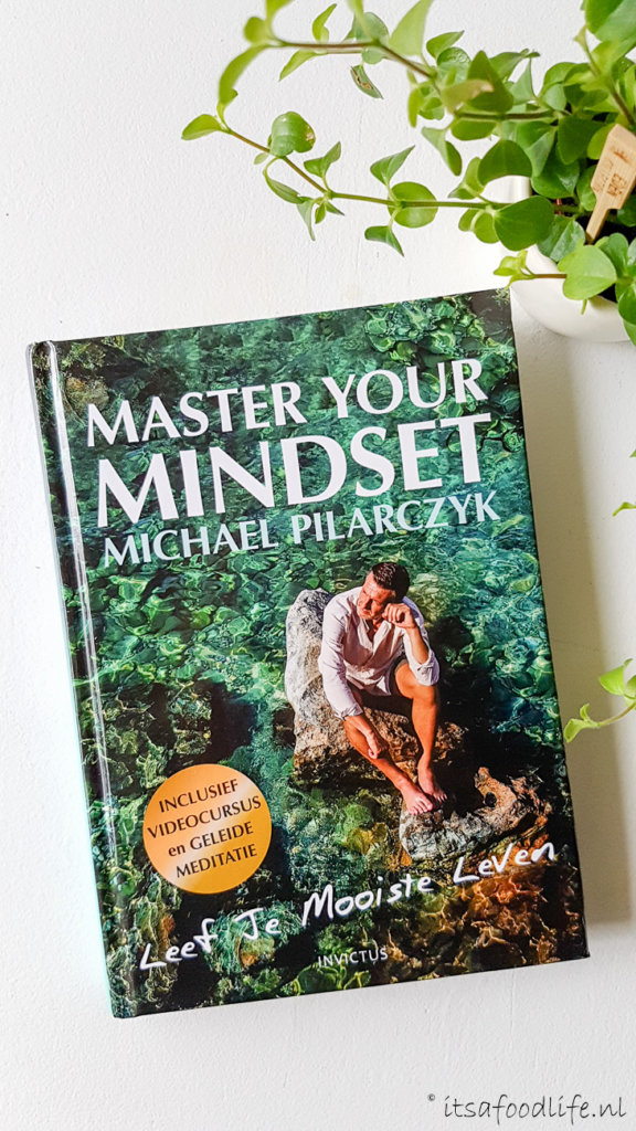 Boekreview: master your mindset van Michael Pilarczyk | It's a Food Life