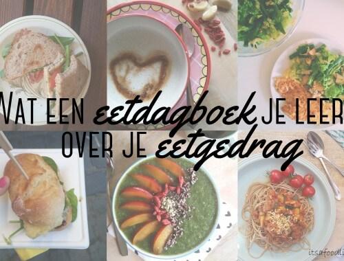 wat een eetdagboek je leert over je eetgedrag | It's a Food Life