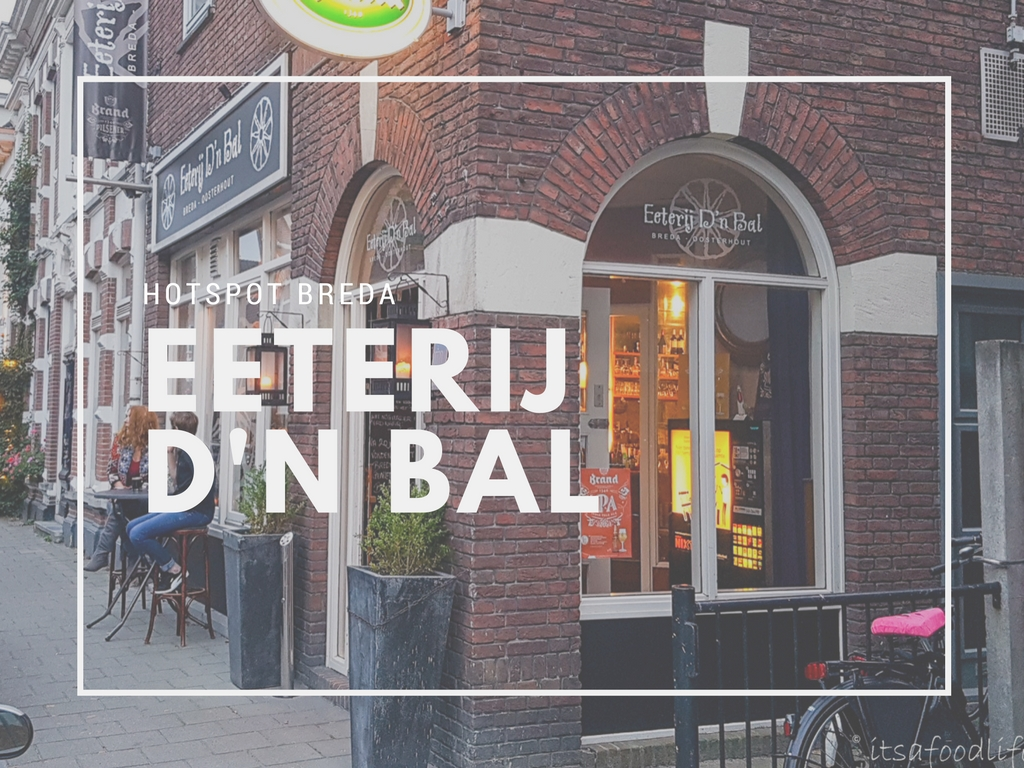 Hotspot Breda: Eeterij D'n Bal | It's a Food Life
